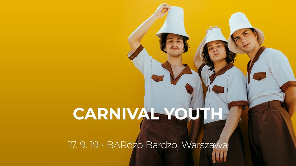 CARNIVAL YOUTH will perform in Poland !